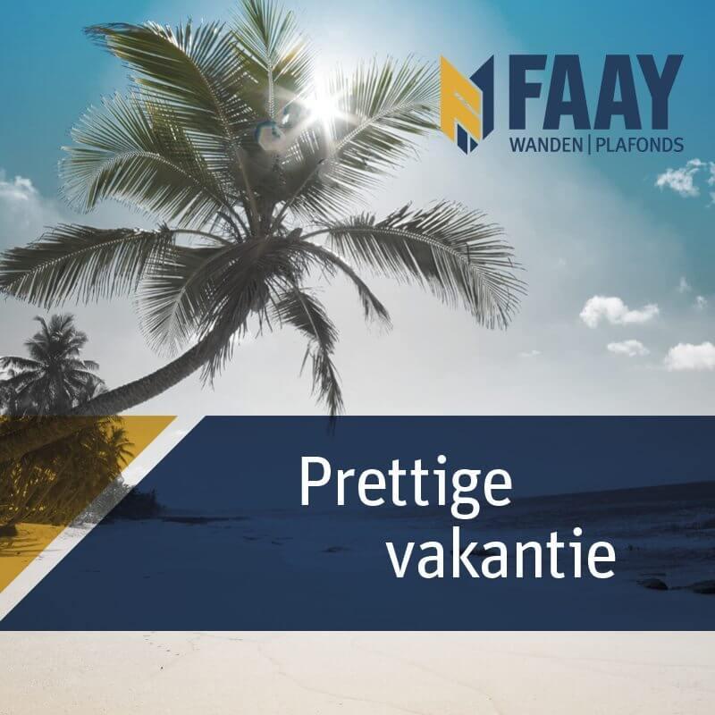 Faay Wanden en Plafonds - Prettige vakantie